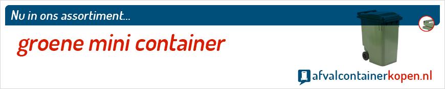 Groene mini container voor langdurig en intensief gebruik, eenvoudig online te bestellen bij Afvalcontainerkopen.nl.