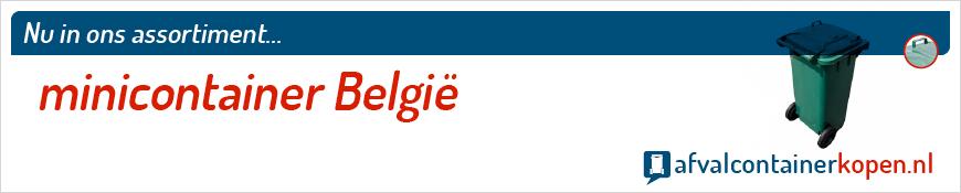 Minicontainer België voor langdurig en intensief gebruik, eenvoudig online te bestellen bij Afvalcontainerkopen.nl.