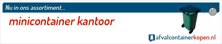 Minicontainer kantoor voor langdurig en intensief gebruik, eenvoudig online te bestellen bij Afvalcontainerkopen.nl.